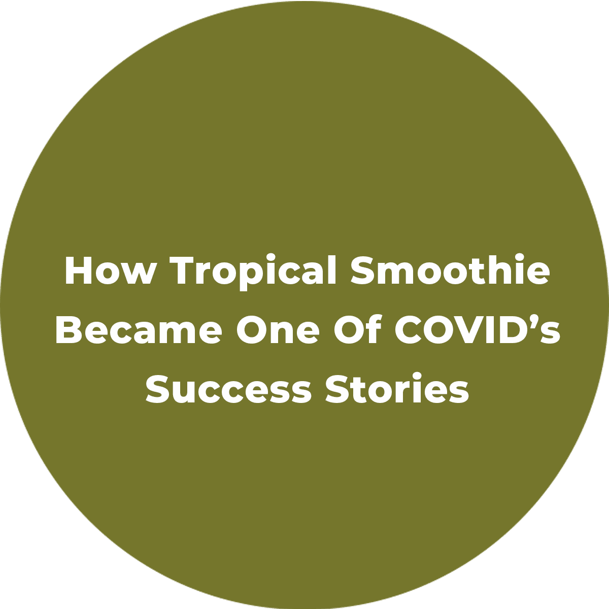 How Tropical Smoothie Cafe Became One of COVID's Success Stories