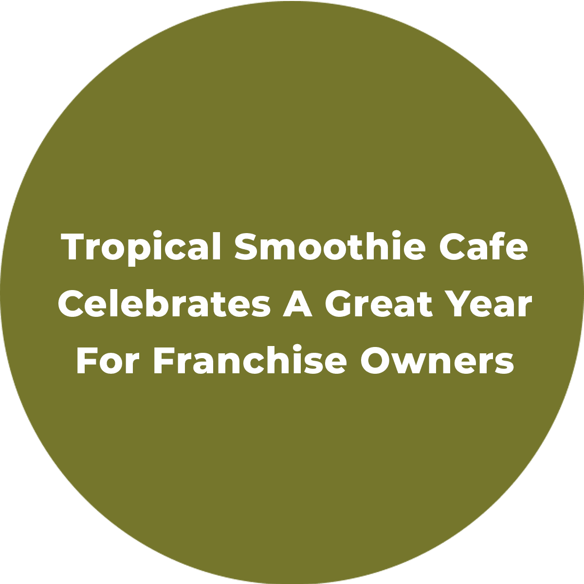 Tropical Smoothie Cafe Celebrates A Great Year For Franchise Owners